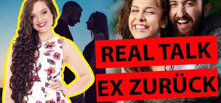 Real Talk – Ex zurück gewinnen